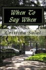 When To Say When: Navigating Earth's Age of Change Cover Image