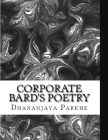 Corporate Bard's Poetry: 30 Poems written over 40+ Years Cover Image