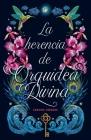 La Herencia de Orquidea Divina Cover Image