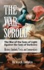 The War Scroll; The War of the Sons of Light Against the Sons of Darkness; History, Symbols, Texts, and Commentary Cover Image