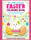 Easter Coloring Book For 7 Years Old Kids: 100 Cute and Fun Images that your kid will love Cover Image