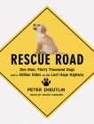 Rescue Road: One Man, Thirty Thousand Dogs and a Million Miles on the Last Hope Highway Cover Image