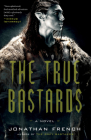 The True Bastards: A Novel (The Lot Lands #2) Cover Image