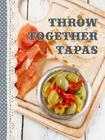 Shopping Recipe Notes: Throw Together Tapas Cover Image