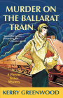 Murder on the Ballarat Train (Phryne Fisher Mysteries #3) Cover Image
