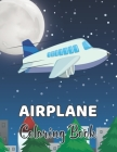Airplane Coloring Book: Airplane Coloring Book for Kids with 40+ Beautiful Coloring Pages to Color.Volume-1 Cover Image