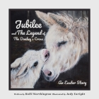 Jubilee and The Legend of The Donkey's Cross: An Easter Story Cover Image