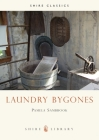Laundry Bygones (Shire Library) Cover Image