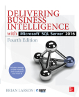 Delivering Business Intelligence with Microsoft SQL Server 2016, Fourth Edition Cover Image