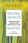 Write a Poem, Save Your Life: A Guide for Teens, Teachers, and Writers of All Ages Cover Image