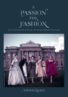 A Passion for Fashion: 300 Years of Style at Blenheim Palace Cover Image