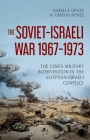 The Soviet-Israeli War, 1967-1973: The Ussr's Military Intervention in the Egyptian-Israeli Conflict Cover Image