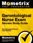 Gerontological Nurse Exam Secrets: Gerontological Nurse Test Review for the Gerontological Nurse Exam Cover Image