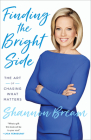 Finding the Bright Side: The Art of Chasing What Matters Cover Image