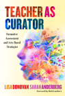 Teacher as Curator: Formative Assessment and Arts-Based Strategies Cover Image