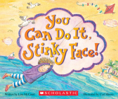 You Can Do It, Stinky Face! Stinky Face Book Cover Image