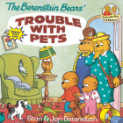 The Berenstain Bears' Trouble with Pets (Berenstain First Time Chapter Books) Cover Image