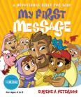 My First Message-MS: A Devotional Bible for Kids (Experiencing God) Cover Image