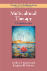 Multicultural Therapy: A Practice Imperative (Theories of Psychotherapy Series(r)) Cover Image