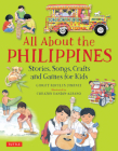All about the Philippines: Stories, Songs, Crafts and Games for Kids Cover Image