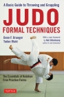 Judo Formal Techniques: A Basic Guide to Throwing and Grappling - The Essentials of Kodokan Free Practice Forms Cover Image