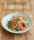 Weeknight Vegetarian (Plant-based diet, Meatless recipes): 80 Simple, Healthy Meals for Every Night of the Week Cover Image