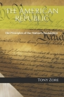 The American Republic: The Principles of Our Nation's Foundation Cover Image