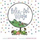 Polka-Dot Village Cover Image