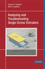 Analyzing and Troubleshooting Single-Screw Extruders Cover Image