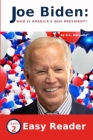 Joe Biden Who Is America's 46th President?: Easy Reader for Children- Level 2 Cover Image