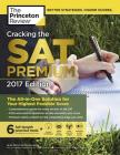 Cracking the SAT Premium Edition with 6 Practice Tests, 2017: The All-In-One Solution for Your Highest Possible Score Cover Image