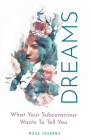 Dreams: What Your Subconscious Wants To Tell You Cover Image