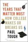 The Years That Matter Most: How College Makes or Breaks Us Cover Image
