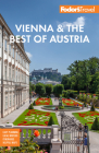 Fodor's Vienna & the Best of Austria: With Salzburg & Skiing in the Alps (Full-Color Travel Guide) Cover Image