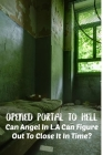 Opened Portal To Hell Can Angel In L.a Can Figure Out To Close It In Time: Fiction Book Cover Image
