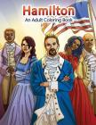 Hamilton: An Adult Coloring Book (Adult Coloring Books #22) Cover Image