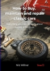 How to buy, maintain and repair classic cars Cover Image