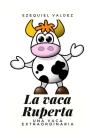 La vaca Ruperta: Una vaca extraordinaria Cover Image
