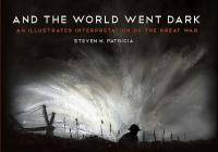 And the World Went Dark: An Illustrated Interpretation of the Great War Cover Image