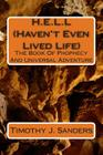 H.E.L.L (Haven't Even Lived Life): The Tale Of Prophecy And Universal Adventure Cover Image