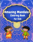 Amazing Mandala Coloring Book For Kids: Beautiful Coloring Book For Kids With Alphabet Letters and Animals Cover Image