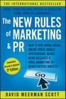 The New Rules of Marketing and PR: How to Use Social Media, Online Video, Mobile Applications, Blogs, News Releases, and Viral Marketing to Reach Buye Cover Image