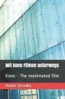 Mit Kono Filmen unterwegs: Kono - The reanimated film Cover Image