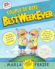 A Couple of Boys Have the Best Week Ever [With Hardcover Book(s)] Cover Image