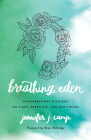 Breathing Eden: Conversations with God on Light, Fresh Air, and New Things Cover Image