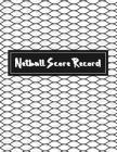 Netball Score Record: Netball score sheet covers four quarters, passes, goals and warnings, 8.5 x 11 Inch, Size 100 Pages Cover Image