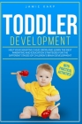 Toddler Development: Help Your Sensitive Child Grow And Learn The Best Parenting And Education Strategies For The Different Stages Of Child Cover Image