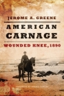 American Carnage: Wounded Knee, 1890 Cover Image