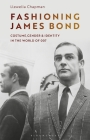 Fashioning James Bond: Costume, Gender and Identity in the World of 007 Cover Image