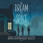 We Dream of Space Lib/E Cover Image